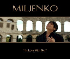 """MILJENKO MATIJEVIC OF THE POPULAR 80'S ROCK BAND """"STEELHEART"""" ANNOUNCES HIS FIRST SOLO DEBUT SINGLE IN TIME FOR VALENTINE'S DAY, CALLED """"IN LOVE WITH YOU"""""""